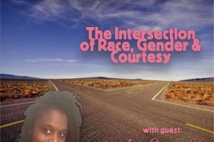 Intersection of Race, Gender and Courtesy